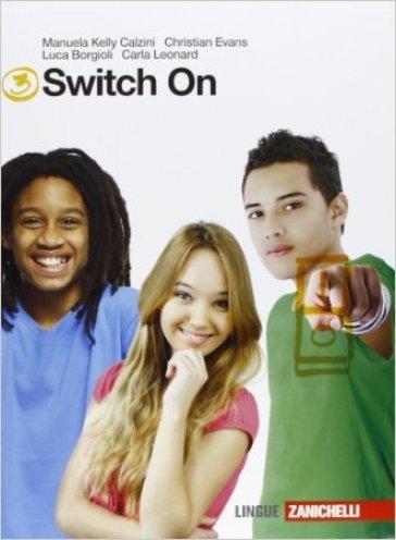 Switch on. Starter-Extra book 3. Per la Scuola media. Con CD Audio. Con espansione online - Manuela Kelly Calzini | Ericsfund.org