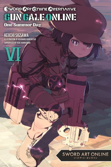 Sword Art Online Alternative Gun Gale Online, Vol. 6 (light novel)