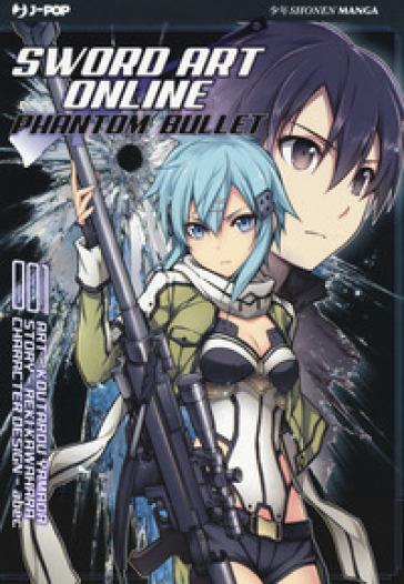 Sword art online. Phantom bullet. 1. - Reki Kawahara |