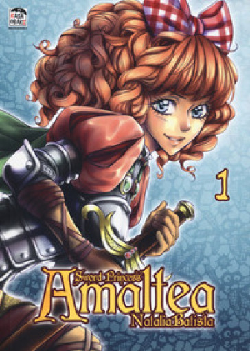 Sword princess Amaltea. 1. - Natalia Batista | Rochesterscifianimecon.com