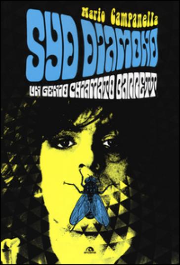 Syd Diamond. Un genio chiamato Barrett - Mario Campanella pdf epub