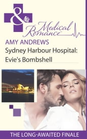 Sydney Harbour Hospital: Evie s Bombshell (Mills & Boon Medical) (Sydney Harbour Hospital, Book 9)