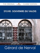 Sylvie- souvenirs du Valois - The Original Classic Edition