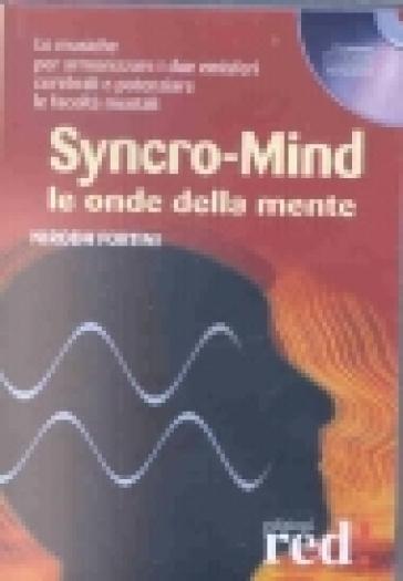 Syncro-mind. Le onde della mente. Audiolibro. CD Audio - Nirodh Fortini |