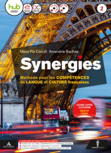 Synergies. Per le Scuole superiori. Con e-book. Con espansione online. Con CD-Audio. 2. - Maria Pia Canulli   Rochesterscifianimecon.com