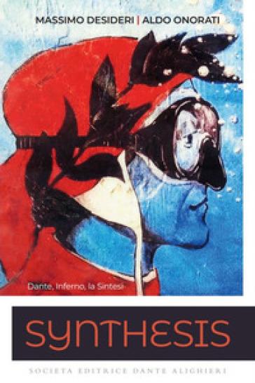 Synthesis. Dante, inferno, la sintesi. Per le Scuole superiori - Aldo Onorati |