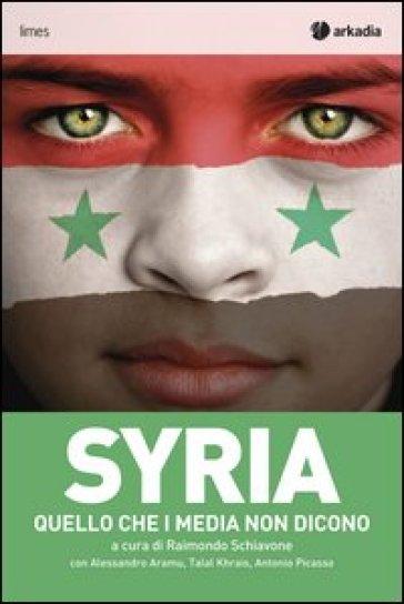 Syria. Quello che i media non dicono - Carlo Mollino | Ericsfund.org