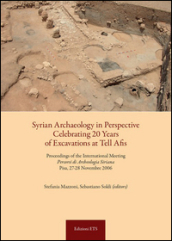 Syrian archaeology in perspective celebrating. 20 years of excavations at Tell Afis. Percorsi di archeologia siriana (Pisa, 27-28 novembre 2006)