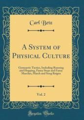 A System of Physical Culture, Vol. 2
