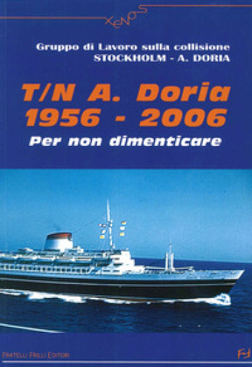 T. N. A. Doria 1956-2006. Per non dimenticare - Gruppo di lavoro collisione Stockholm-A. Doria  