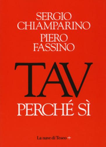 TAV. Perché si - Sergio Chiamparino | Jonathanterrington.com
