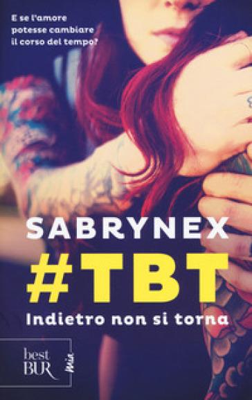#TBT. Indietro non si torna - Sabrynex  