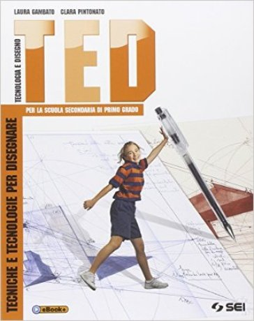 TED. Tecniche e tecnologie per disegnare. Per la Scuola media - Laura Gambato |