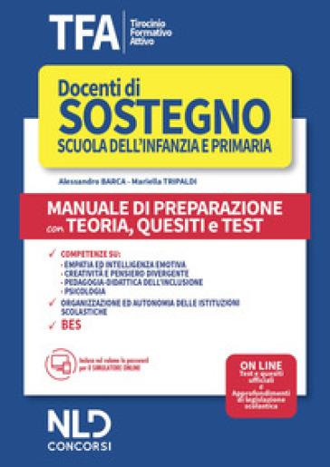 TFA. Docenti di sostegno scuola dell'infanzia e primaria. Manuale di preparazione con teoria, quesiti e test. Con software di simulazione - Alessandro Barca |