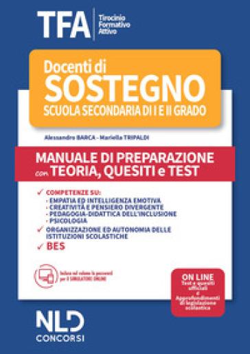 TFA. Docenti di sostegno scuola secondaria di I e II grado. Manuale di preparazione con teoria, quesiti e test - Alessandro Barca | Thecosgala.com