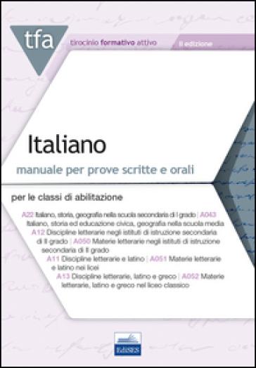 TFA. Italiano. Manuale per le prove scritte e orali classi A22, A12, A11, A13. Con software di simulazione - F. De Robertis |
