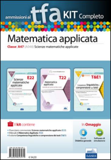 TFA. Scienze matematiche applicate classe A47 (A048) per prove scritte e orali. Kit completo. Con software di simulazione
