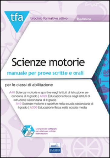 TFA. Scienze motorie. Manuale per prove scritte e orali per le classi di abilitazione: A48, A029, A49, A030. Con software di simulazione - Erminia Salzano  