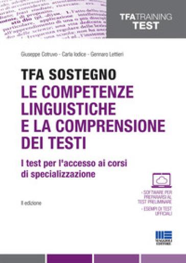 TFA Sostegno. Le competenze linguistiche e la comprensione dei testi. I test per l'accesso ai corsi di specializzazione - G. Cotruvo | Thecosgala.com