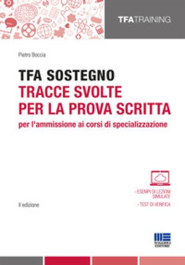TFA sostegno. Tracce svolte per la prova scritta per l'ammissione ai corsi di specializzazione - Pietro Boccia | Thecosgala.com