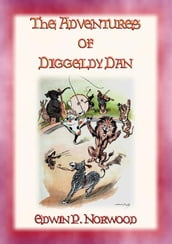THE ADVENTURES OF DIGGLEDY DAN - A children s story of the circus