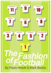 THE FASHION OF FOOTBALL, FROM BEST TO BECKHAM, FROM MOD TO LABEL SLAVE