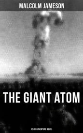 THE GIANT ATOM (Sci-Fi Adventure Novel)