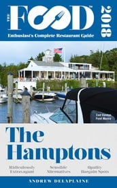THE HAMPTONS - 2018 - The Food Enthusiast s Complete Restaurant Guide