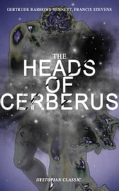 THE HEADS OF CERBERUS (Dystopian Classic)