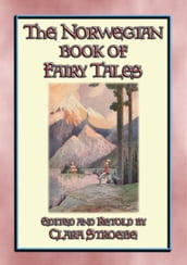 THE NORWEGIAN BOOK OF FAIRY TALES - 38 children s stories from Norse-land