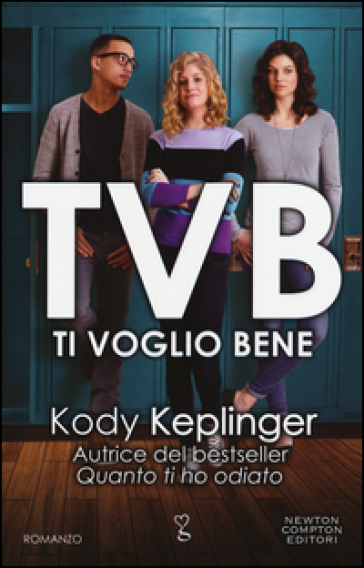 TVB. Ti voglio bene - Kody Keplinger   Thecosgala.com