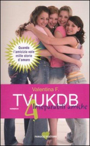 TVUKDB. 4 inseparabili amiche - F. Valentina |