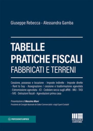 Tabelle pratiche fiscali. Fabbricati e terreni - Giuseppe Rebecca | Thecosgala.com