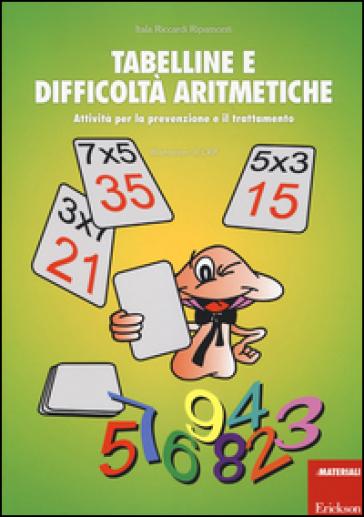 Tabelline e difficoltà aritmetiche. Attività per la prevenzione e il trattamento