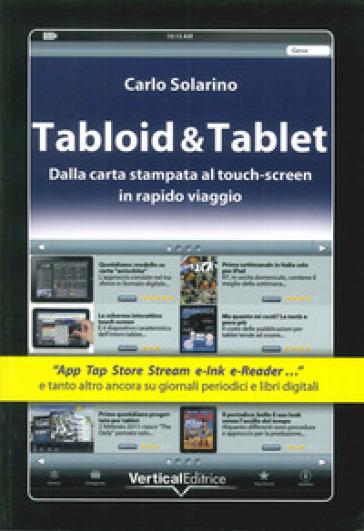 Tabloid & Tablet. Dalla carta stampa al touch screen in rapido viaggio - Carlo Solarino   Thecosgala.com