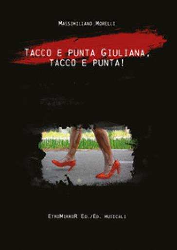 Tacco e punta Giuliana, tacco e punta! - Massimiliano Morelli   Rochesterscifianimecon.com