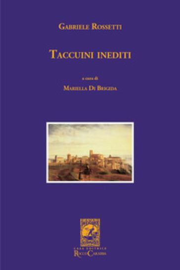 Taccuini inediti - Gabriele Rossetti | Jonathanterrington.com