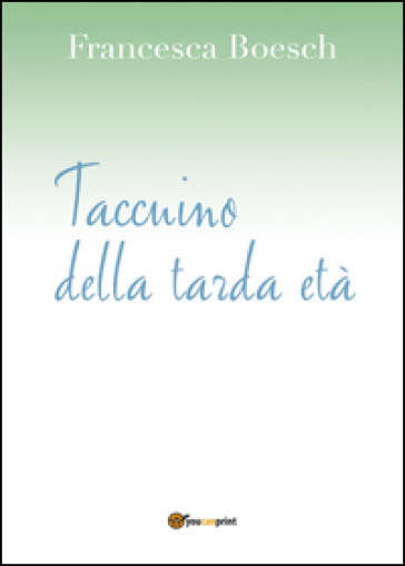 Taccuino della tarda età - Francesca Boesch | Kritjur.org