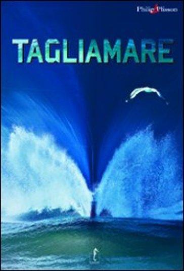 Tagliamare - Philip Plisson   Rochesterscifianimecon.com