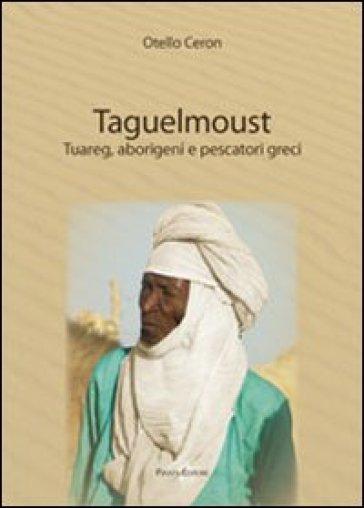 Taguelmoust - Otello Ceron |