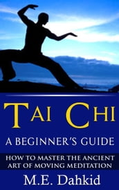 Tai Chi: A Beginner s Guide
