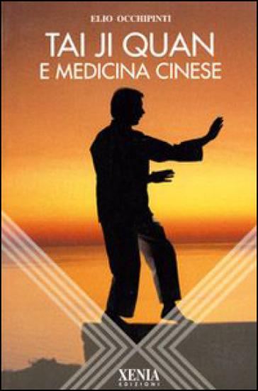 Taiji Quan e medicina cinese - Elio Occhipinti |