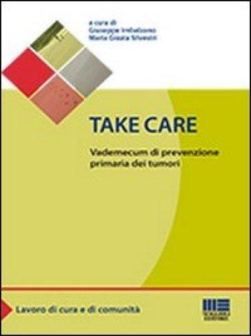 Take care. Vademecum di prevenzione primaria dei tumori - Giuseppe Imbalzano pdf epub
