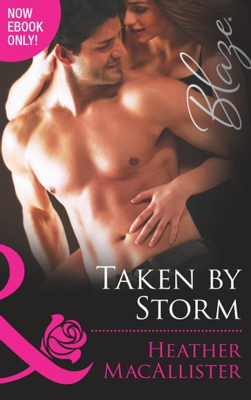 Taken By Storm (Mills & Boon Blaze)