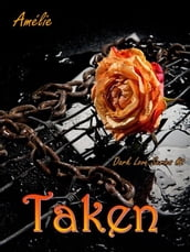 Taken ( Dark Love  series #2)