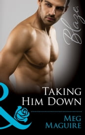Taking Him Down (Mills & Boon Blaze)