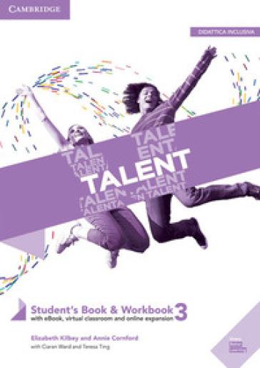 Talent. Student's book e Workbook. Per le Scuole superiori. Con e-book. Con espansione online. 3: B2