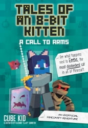 Tales of an 8-Bit Kitten: A Call to Arms (Book 2)