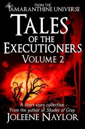 Tales of the Executioners, Volume Two