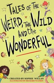 Tales of the Weird, the Wild and the Wonderful
